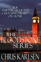 The Bloodstone Series ebook by Chris Karlsen