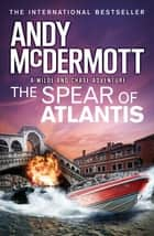 The Spear of Atlantis (Wilde/Chase 14) 電子書 by Andy McDermott