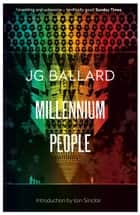 Millennium People ebook by J. G. Ballard, Iain Sinclair