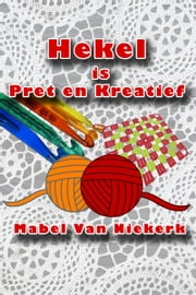 Hekel is Pret en Kreatief ebook by Kobo.Web.Store.Products.Fields.ContributorFieldViewModel