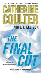 The Final Cut eBook par Catherine Coulter,J. T. Ellison