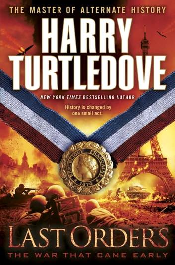 Last Orders (The War That Came Early, Book Six) ebook by Harry Turtledove