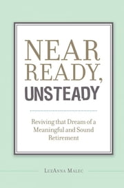 Near Ready, Unsteady ebook by LuzAnna Malec