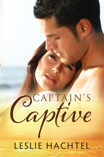 Captian's Captive ebook by Leslie Hachtel