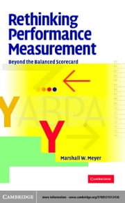 Rethinking Performance Measurement ebook by Meyer, Marshall W.