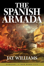 The Spanish Armada ebook by Jay Williams