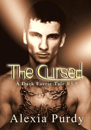 The Cursed (A Dark Faerie Tale Series Companion Book 3) ebooks by Alexia Purdy