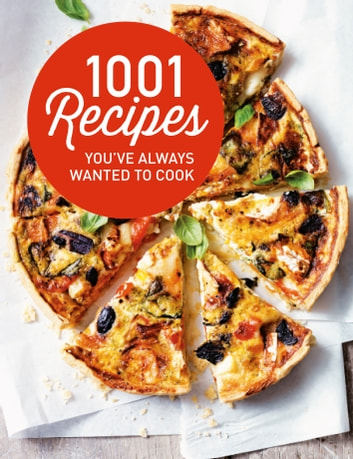 1001 Recipes You Always Wanted to Cook ebook by Heather Thomas