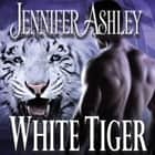 White Tiger livre audio by Jennifer Ashley