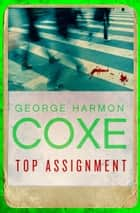 Top Assignment ebook by George Harmon Coxe