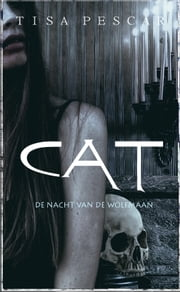 Cat - De nacht van de wolfmaan ebook by Tisa Pescar