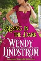 Kissing in the Dark ebook by Wendy Lindstrom