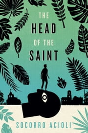The Head of the Saint ebook by Socorro Acioli,Daniel Hahn
