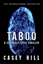Taboo (CSI Reilly Steel #1) ebook by Casey Hill