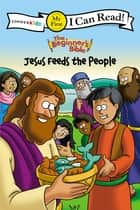 The Beginner's Bible Jesus Feeds the People - My First ebook by Zondervan
