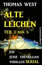 Alte Leichen, Teil 1 von 5 (Serial): Ein Jesse Trevellian Thriller ebook by Thomas West