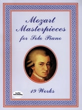 Mozart Masterpieces: 19 Works for Solo Piano ebook by Wolfgang Amadeus Mozart
