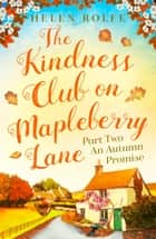 The Kindness Club on Mapleberry Lane - Part Two - An Autumn Promise ebook by