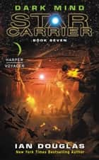 Dark Mind eBook von Star Carrier: Book Seven