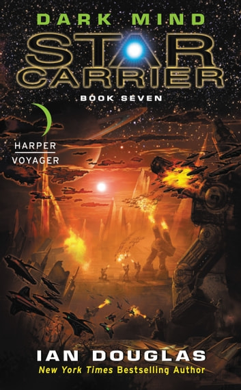 Dark Mind - Star Carrier: Book Seven ebook by Ian Douglas