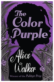 The Color Purple - The classic, Pulitzer Prize-winning novel ebook by Alice Walker