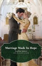 Marriage Made In Hope ebook by Sophia James