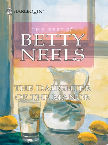 The Daughter of the Manor ebook by Betty Neels
