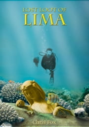 Lost Loot of Lima ebook by Christopher Fox