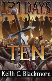 131 Days-TEN - 131 Days, #2 ebook by Keith C Blackmore
