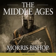 The Middle Ages audiobook by Morris Bishop