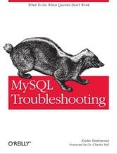 MySQL Troubleshooting - What To Do When Queries Don't Work ebook by Sveta Smirnova