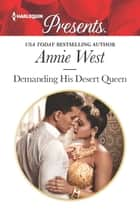Demanding His Desert Queen ebook by Annie West