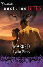 Marked ebook by Lydia Parks