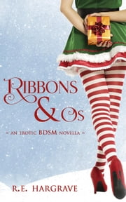 Ribbons & Os ebook by R.E. Hargrave