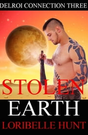 Stolen Earth ebook by Loribelle Hunt