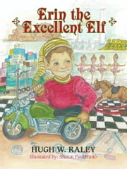 Erin the Excellent Elf ebook by Hugh W. Raley