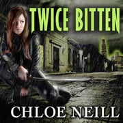 Twice Bitten audiobook by Chloe Neill