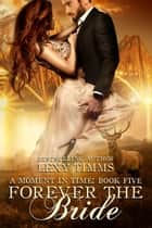 Forever the Bride - Moment in Time, #5 ebook by Lexy Timms