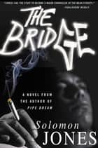 The Bridge - A Novel ebook by Solomon Jones