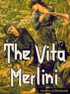 The Vita Merlini ebook by Geoffrey of Monmouth