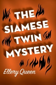 The Siamese Twin Mystery ebook by Ellery Queen
