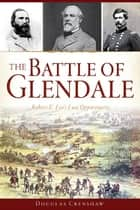 The Battle of Glendale ebook by Douglas Crenshaw