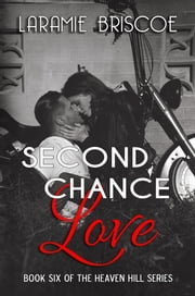 Second Chance Love - Heaven Hill #6 ebook by Laramie Briscoe