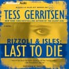 Last to Die audiobook by Tess Gerritsen