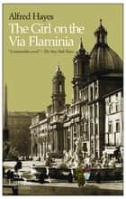 The Girl on the Via Flaminia eBook by Hayes Alfred
