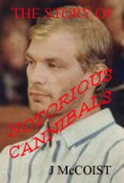 Notorious Cannibals ebook by John McCoist