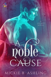 A Noble Cause ebook by Mickie B. Ashling