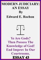 Modern Judiciary: An Essay ebook by Edward E. Rochon