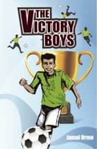 The Victory Boys ebook by Jamal Orme