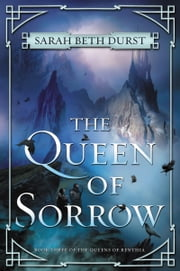 The Queen of Sorrow ebook by Sarah Beth Durst